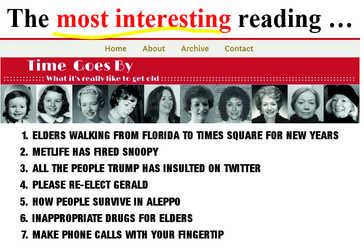 """Seniors who've not yet discovered the """"most interesting"""" reading we've  found, might want to check out this exceptional Website authored by Ronni  Bennett."""