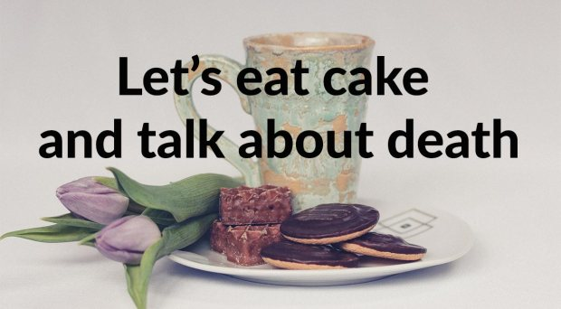 eat cake and talk about death
